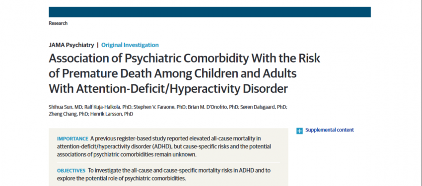 Patients with Attention Deficit Hyperactivity Disorder (ADHD) that have psychiatric comorbidity have an increased risk of premature death.