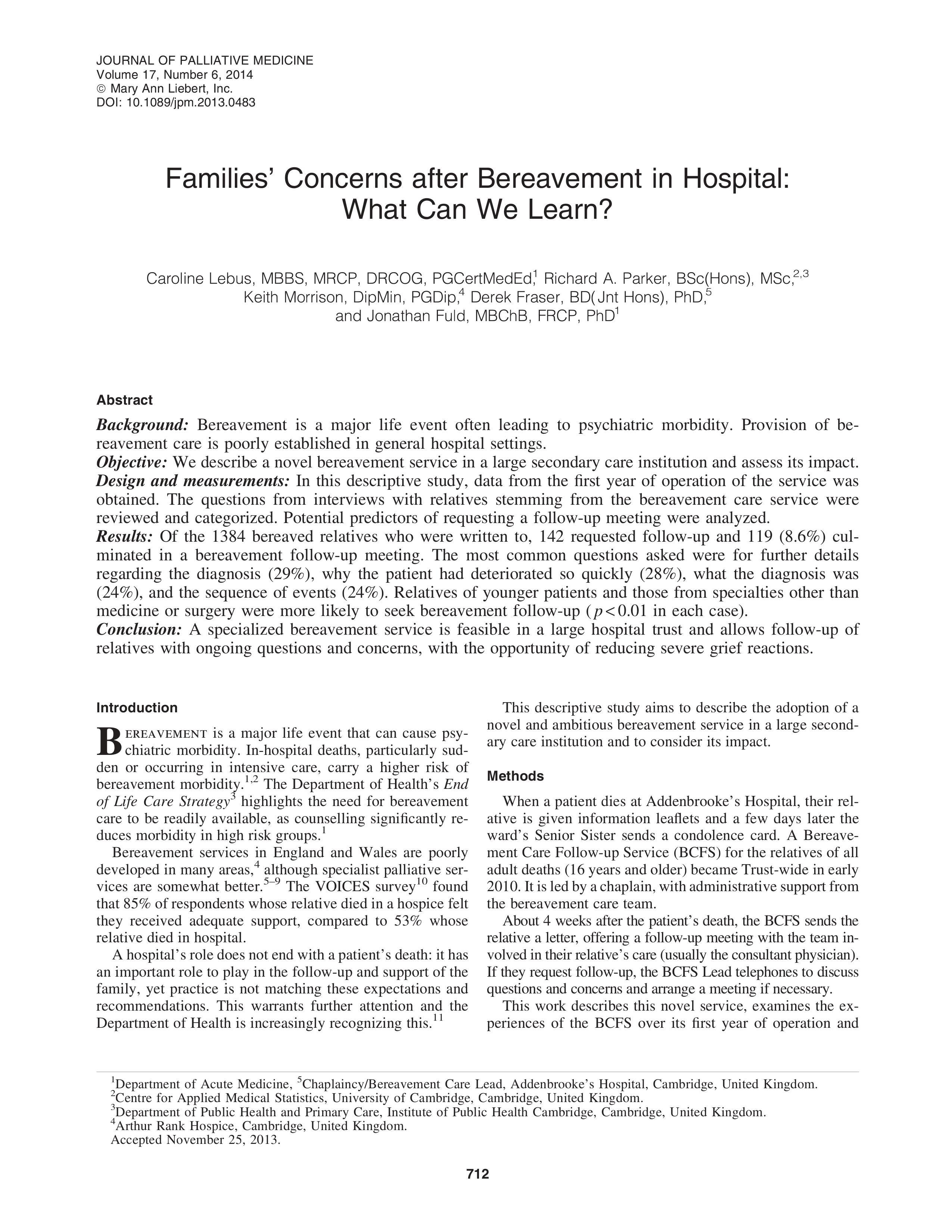 Caroline Lebus, Richard A. Parker, Keith Morrison, Derek Fraser, Jonathan Fuld. Journal of Palliative Care, 2014 (17):712-7. DOI: 10.1089/jpm.2013.0483