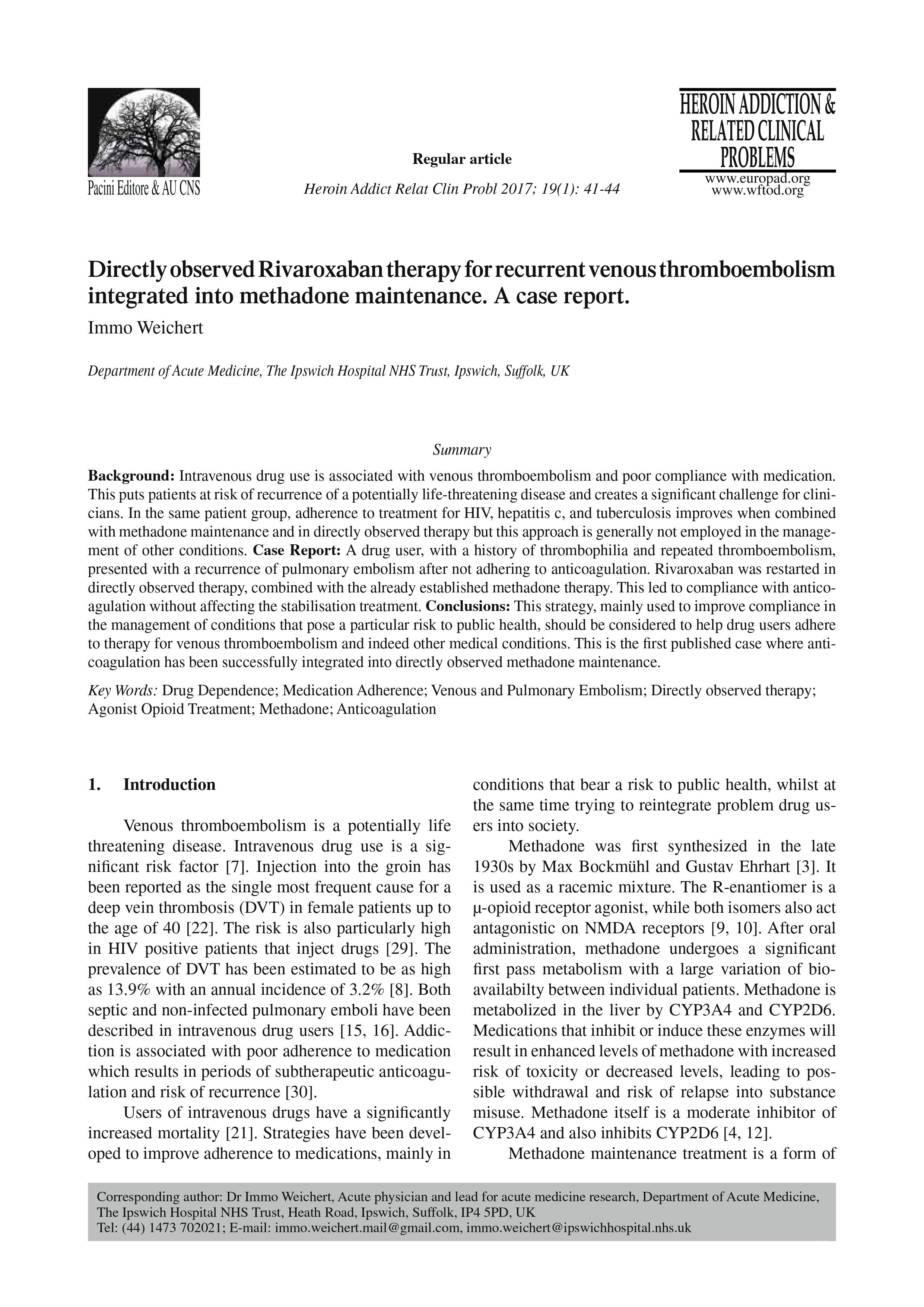 Immo Weichert, Directly observed Rivaroxaban therapy for recurrent venous thromboembolism integrated into methadone maintenance. A case report. Heroin Addiction and Related Clinical Problems. 2017; 19(1): 41-44. Epub 2016 July 11.